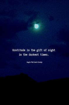 "inspirational quote about gratitude with a full moon in Sedona, Arizona.""Gratitude is the gift of sight in the darkest times. Xxxtentacion Quotes, Dark Quotes, Nature Quotes, Faith Quotes, Wisdom Quotes, Motivational Quotes, Life Quotes, Inspirational Quotes, Gratitude Quotes"