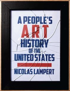 Spanning the abolitionist movement, early labor movements, women's suffrage, the civil rights movement, and up to the present antiglobalization movement and beyond, A People's Art History of the Un…