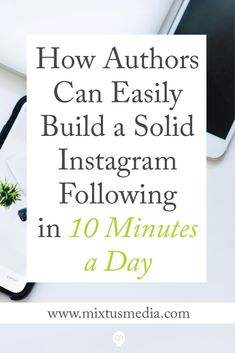 A step-by-step strategy to help authors grow an audience in less than 10 minutes a day. Book Marketing Strategy, Instagram for Authors, Instagram Strategy, Author Book Marketing, Grow Instagram Audience