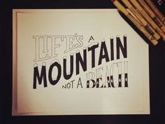 Hand Lettering Quotes - Artsy quotations - Chicquero - lifes-a-mountain
