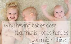 Why having babies close together is not as hard as you might think | Tips for having babies close together and child spacing family planning considerations.