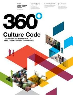 360 Culture Code: Leveraging the Workplace to Meet Today's Global Challenges 360 Design, Design Research, Culture, Business Goals, Magazine Design, Workplace, Leadership, Insight, Challenges