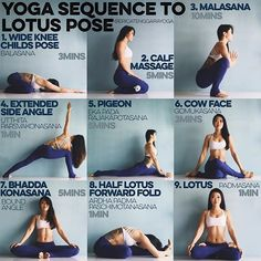 YOGA SEQUENCE TO LOTUS POSE: I tore my ACL in 2009, got it reconstructed & lotus was just out of the question. After almost 3 years of practice I can now do lotus comfortably & hands free. Takes a lot of patience & dedication but here are my tips to opening your hips for lotus. Please warm up with Sun salutes Those extra stiff - foam roll too Times are just guidelines - 1. WIDE KNEE CHILD's POSE Think butt to heels, belly melts down, extension to the spine. One day your chin & ch