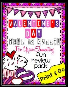 Valentine's Day!!  Sometimes it's just nice to have a print and go for review :-)     I made this Valentine math pack as a review of some basic skills for 4th grade, but please read the descriptions and you might find that several of the activities will work for grades 3-5.