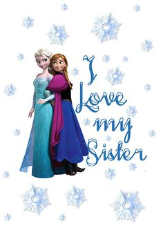 Disney Frozen Elsa and Anna I love my sister by sweetsisters