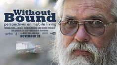 Without Bound, a documentary featuring perspectives on mobile living from a group of fascinating folks who live fulfilling, sustainable, off-grid lives in vans, travel trailers and motorhomes. Sometime I dream about being free...