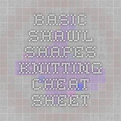 Basic Shawl Shapes knitting cheat sheet