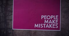 People Make Mistakes, Making Mistakes, How To Make, Make Mistakes