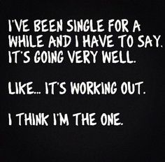 our top 20 funny quotes sayings about being single Hilarious Quotes About Being Single. QuotesGram Funny Quotes About Being Single And Happy 122 Funny Quo Life Quotes Love, Great Quotes, Quotes To Live By, Funny Quotes, Inspirational Quotes, Funny Memes, Funny Pranks, Videos Funny, Qoutes