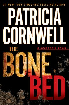 The Bone Bed by Patricia Cornwell at Sony Reader Store  Trying to read this, just can't get into it.