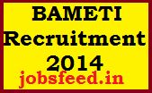 BAMETI Recruitment 2014 Notification Online For 2670 ATM, BTM & Lekhapal