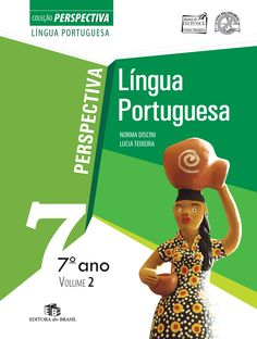 LÍNGUA PORTUGUESA Coleção Perspectiva Ensino Fundamental II - 7º ano Editora do Brasil/São Paulo