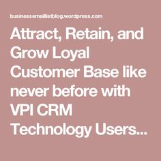 Attract, Retain, and Grow Loyal Customer Base like never before with VPI CRM Technology Users Mailing List – Business Email List