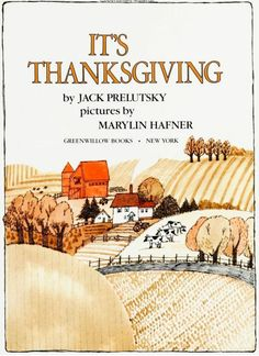 """""""It's Thanksgiving!"""" by Jack Prelutsky, illustrated by Marylin Hafner, 2008 (www.amazon.com/...)"""