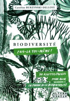 Biodiversité:fais-la toi-même! 50 recettes faciles, pour agir en faveur de la biodiversité - Caroline Burzynski-Delloye Livre issu d'un financement participatif aillant pour but de donner des recettes pour augmenter la biodiversité dans son jardin, son balcon ou son rebord de fenêtre ! Pisa, Alter, Plant Leaves, Comic Books, Graphic Design, Comics, Info, Permaculture, Global Warming