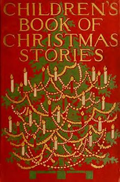 The Children's Book of Christmas Stories (Illustrated Edition) (Classic Christmas eBooks 3) by [Dickens, Charles, Authors, and other]