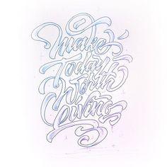 Make today worth living