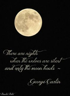 """Goth:  The #Moonstruck ~ """"There are nights when the #wolves are silent, and only the Moon howls.""""  ---George Carlin. - Pinned by The Mystic's Emporium on Etsy"""