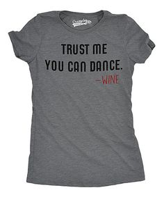 This Heather Dark Gray 'Trust Me You Can Dance' Fitted Tee is perfect! #zulilyfinds