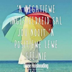 Ingesteldheid x lewe. positief x negatief __[Goeie Huishouding] Quotes To Live By, Me Quotes, Afrikaanse Quotes, Illustrations Posters, Image, Tart, Attitude, Lisa, Inspirational