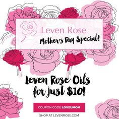 Mother's Day is just around the corner - it's not too late! All oils are $10 (Argan is $13!). Use code LOVEUMOM at LevenRose.com! #beauty #jojoba #jojobaoil #rosehip #rosehipoil #argan #arganoil
