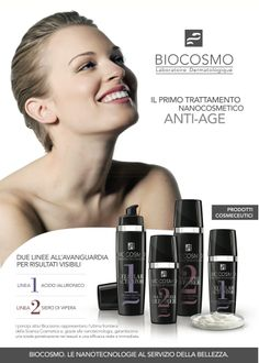 "The first ""Nanocosmetic""anti-aging Treatment:  Nanocosmetic products treat the causes skin imperfections, not the consequences; they work at the cellular level to solve the problem from the inside.  www.biocosmo.it"