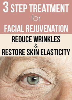 3 step treatment for facial rejuvenation. Reduce wrinkles and restore skin elasticity - WeLoveBeauty.info