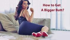 how to get a bigger butt make looks big