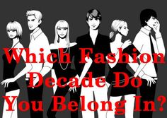 Which fashion decade do you belong in quiz. I got the 1950s.....not sure how I feel about that. Lol
