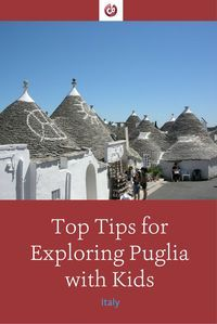 Best Reasons to Go to Puglia, Italy with Kids