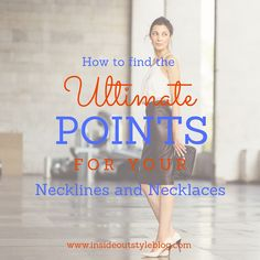How to find your ultimate points for necklines and necklaces - your balance…