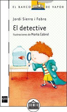 El Detective (Barco de Vapor Blanca) de Jordi Sierra i Fabra ✿ Libros infantiles y juveniles - (De 3 a 6 años) ✿