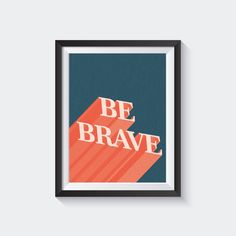 Be brave vintage poster quote poster quote print quote by INK88