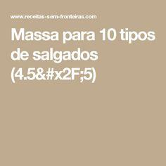 Massa para 10 tipos de salgados (4.5/5)