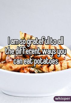 Lmao im eating potatoes rn Me Quotes, Funny Quotes, Food Quotes, Funny Me, Hilarious, Whisper Quotes, Whisper Confessions, So True, True Fact