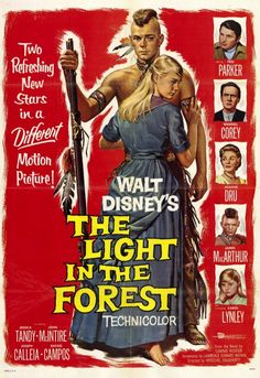 Wendell Corey, Joanne Dru, Carol Lynley, James MacArthur, and Fess Parker in The Light in the Forest Disney Family Movies, Disney Live Action Films, Classic Disney Movies, Disney Movie Posters, Classic Movie Posters, Disney Films, Disney Parks, Disney Pixar, Western Film