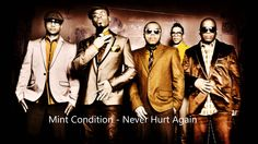 Mint Condition - Never Hurt Again