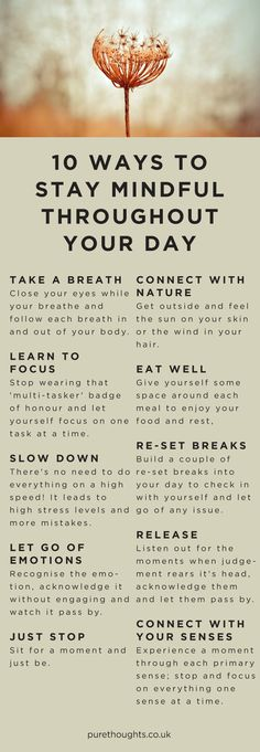 Make the most of the present by gently reminding yourself of these 10 Ways to Stay Mindful Throughout Your Day.