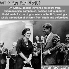 Dr. Frances Oldham Kelsey saved a generation of American children because of her refusal to approve the drug thalidomide.