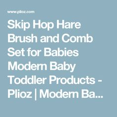 Skip Hop Hare Brush and Comb Set for Babies Modern Baby Toddler Products - Plioz | Modern Baby Toddler Products - Plioz