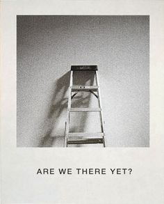 """Are we there yet?"" – Designed by John Baldessari"