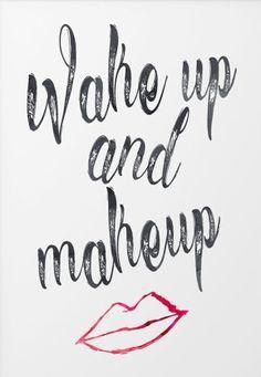 Wake up and make up.