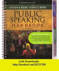 Public Speaking Handbook, Third Edition - Examination Copy Steven A. Beebe, Susan J. Bebee ,   ,  , ASIN: B00351RQS0 , tutorials , pdf , ebook , torrent , downloads , rapidshare , filesonic , hotfile , megaupload , fileserve