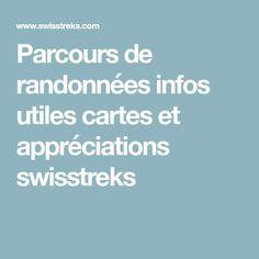 Parcours de randonnées infos utiles cartes et appréciations swisstreks Info, Trekking, Boarding Pass, Club, Switzerland, Cards, Hiking