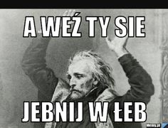 Best Memes, Funny Memes, Polish Memes, Weekend Humor, Me Too Meme, Reaction Pictures, Me Me Me Anime, I Laughed, Einstein