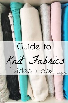 A video guide to knit fabrics - what the differences are and how they behave, as well as a handy knit fabric cheat sheet.