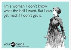 Funny quote - Im a woman