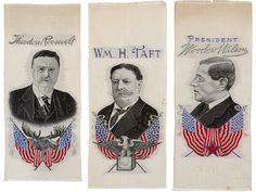 Theodore Roosevelt, William Howard Taft & Woodrow Wilson Woven Presidential Campaign Ribbons (circa 1912) [$575 (2017)]