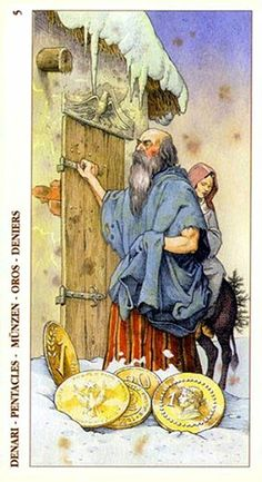Free Daily Tarotscope -- Mar 19, 2014 - Five of Pentacles  Today's card — the Five of Pentacles — indicates a need to rethink what you value, especially when it comes to your own sense of worth or self-esteem.  In this version of the card we see an old man standing in the snow outside a closed wooden door. His clothes are shabby and worn, ...