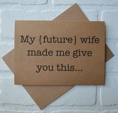 MY FUTURE wife made me will you be my by invitesbythisandthat